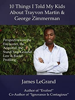 10 Things I Told My Kids About Trayvon Martin and George Zimmerman by [LeGrand, James]