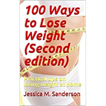 100 Ways to Lose Weight (Second edition): Practical tips on losing weight at home (English Edition)