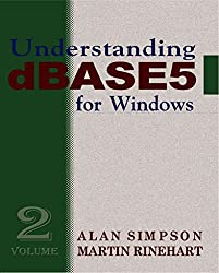 [(Understanding dBASE 5 for Windows : Volume 2)] [By (author) Alan Simpson ] published on (April, 2000)