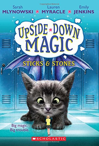 Sticks & Stones (Upside-Down Magic #2) por Sarah Mlynowski