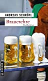 Brauerehre: Der »Sanktus« muss ermitteln (Kriminalromane im GMEINER-Verlag)