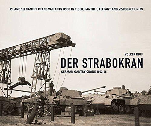 Der Strabokran: German Gantry Crane 1942-45 par Volker Ruff