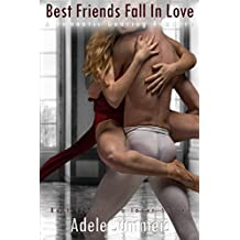 Best Friends Fall In Love: A Romantic Dancing Romance (Best friends to lover Series Book 1)