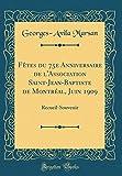 Telecharger Livres Fetes Du 75e Anniversaire de L Association Saint Jean Baptiste de Montreal Juin 1909 Recueil Souvenir Classic Reprint (PDF,EPUB,MOBI) gratuits en Francaise