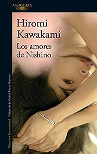 Los amores de Nishino par Hiromi Kawakami