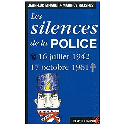 Les silences de la police. 16 juillet 1942-17 octobre 1961
