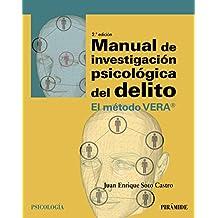 Manual de investigación psicológica del delito: El método VERA® (Psicología)