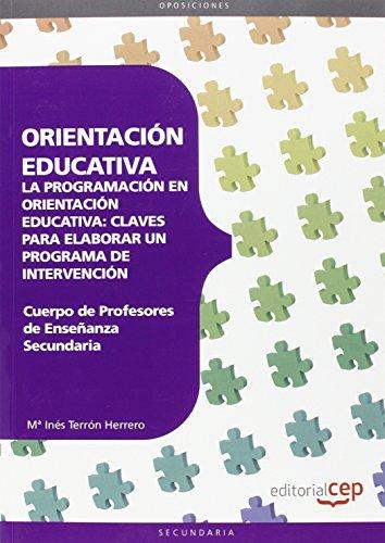 Cuerpo de Profesores de Enseñanza Secundaria. Orientación Educativa. La programación en orientación educativa: claves para elaborar un programa de intervención - 9788468143385 por María Inés Terrón Herrero