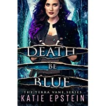 Death Be Blue (The Terra Vane Series Book 1)