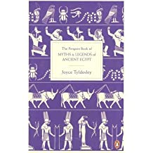 [(The Penguin Book of Myths and Legends of Ancient Egypt)] [Author: Joyce Tyldesley] published on (March, 2012)