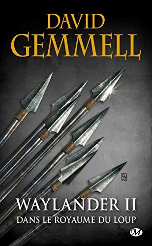 Waylander, Tome 2: Waylander II : Dans le Royaume du loup (réédition 30 ans)