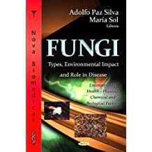 Fungi: Types, Environmental Impact & Role In Disease (Environmental Health-physical, Chemical and Biological Factors)
