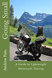 Going Small - A Guide to Lightweight Motorcycle Touring