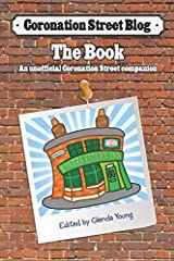 Coronation Street Blog - The Book: An unofficial Coronation Street companion Paperback