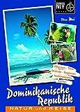 Dominikanische Republik: Naturreiseführer (NTV Reise) - Elmar Mai