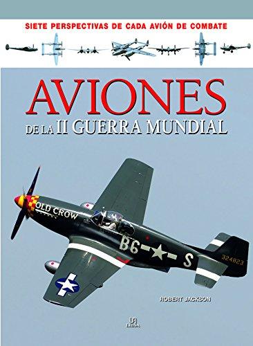 Aviones de la II Guerra Mundial (Siete Perspectivas) por Robert Jackson
