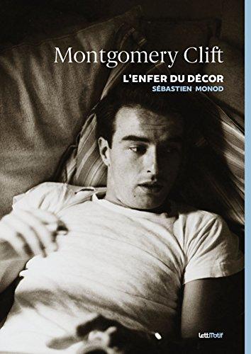 Montgomery Clift, l'enfer du dcor