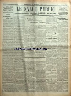 SALUT PUBLIC (LE) [No 211] du 30/07/1919 - LES POUVOIRS PUBLICS EN TEMPS DE GUERRE PAR LIEUT-COLONEL DE THOMASSON - CHYPRE - L'OEUVRE DE M JONNART EN ALGERIE - LA VIE DIPLOMATIQUE - LE TRAITE DE PAIX DEVANT LES PARLEMENTS DE FRANCE ET D'AMERIQUE - LES REVELATIONS D'ERZBERGER - LA REVOLUTION EN HONGRIE - LES TROUBLES EN ASIE-MINEURE - AU MAROC ESPAGNOL - LA SITUATION EN PORTUGAL - LES GREVES - LA SITUATION - A LA CHAMBRE DES COMMUNES - QUELQUES DECLARATIONS DE M WINSTON CHURCHILL - EN FINLANDE -