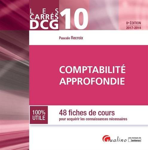 Comptabilité approfondie DCG 10 : 48 fiches de cours pour acquérir les connaissances nécessaires