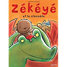 Zekeye Et le Crocodile by Nathalie Dieterle (2011-03-01)