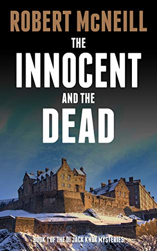 The Innocent and the Dead: gripping Scottish crime fiction (The DI Jack Knox mysteries Book 1) (English Edition)