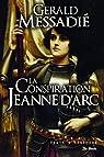 La conspiration Jeanne d'Arc par Messadié