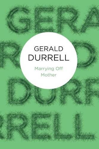Marrying Off Mother and Other Stories (Pan Heritage Classics) por Gerald Malcolm Durrell