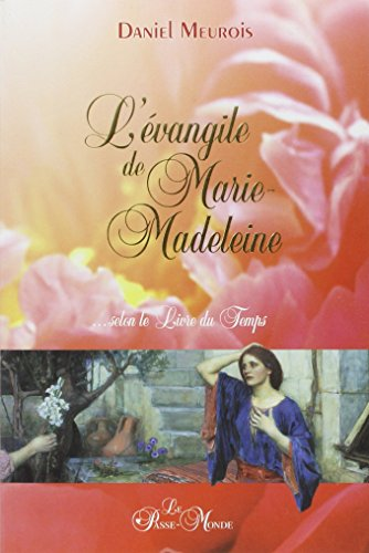 L'vangile de Marie-Madeleine... selon le Livre du Temps