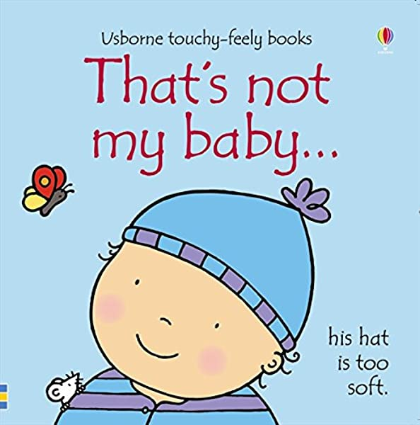 That's not my baby...: 1: Amazon.co.uk: Fiona Watt, Rachel Wells, Rachel  Wells: 9781409506263: Books