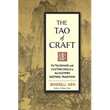 The Tao of Craft: Fu Talismans and Casting Sigils in the Eastern Esoteric Tradition