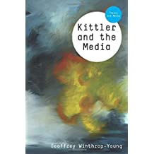 Kittler and the Media (TM - Theory and Media) by Pro Geoffrey Winthrop-Young (2010-03-12)