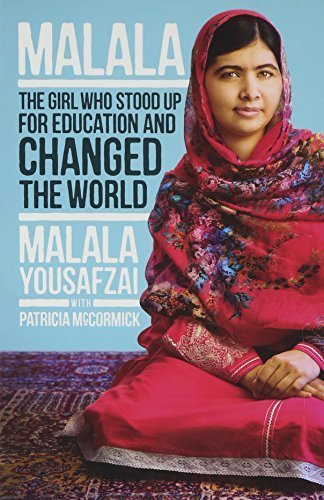 Malala: The Girl Who Stood Up for Education and Changed the World by Yousafzai, Malala, McCormick, Patricia (2014) Paperback