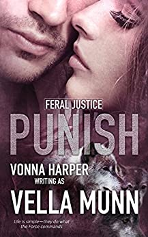 Punish (Feral Justice Book 1) by [Munn, Vella]