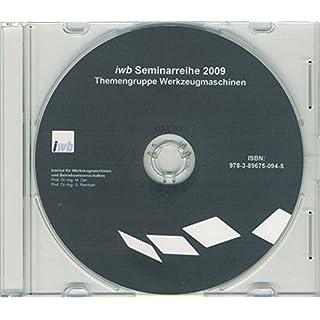 iwb Seminarreihe 2009 Themengruppe Werkzeugmaschinen (IWB Seminarberichte)