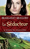 Le Séducteur: Le Retour des Highlanders, T2 (Historique)