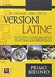 Il grande libro delle versioni latine. 252 versioni dal latino con traduzione italiana e schede didattiche. Per il biennio delle Scuole superiori