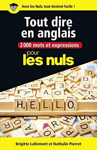 2000 mots et expressions pour tout dire en anglais pour les Nuls grand format par Brigitte LALLEMENT