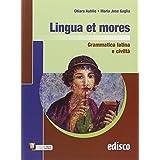 Lingua et mores. Grammatica latina e civiltà. Con e-book. Con espansione online. Per le Scuole superiori