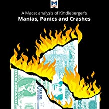 A Macat Analysis of Charles P. Kindleberger's Manias, Panics, and Crashes: A History of Financial Crises