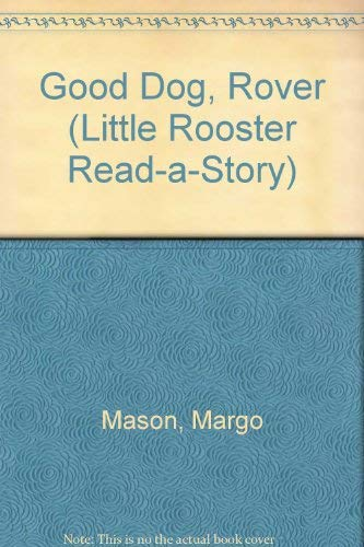 GOOD DOG, ROVER (Little Rooster Read-A-Story)