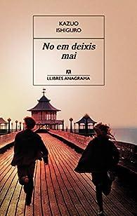 No Em Deixis Mai par Kazuo Ishiguro