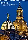 Nacht in deutschen Städten (Wandkalender 2018 DIN A3 hoch): Nächtliche Panoramafotos aus deutschen Städten (Planer, 14 Seiten ) (CALVENDO Orte) [Kalender] [Apr 01, 2017] Seethaler, Thomas