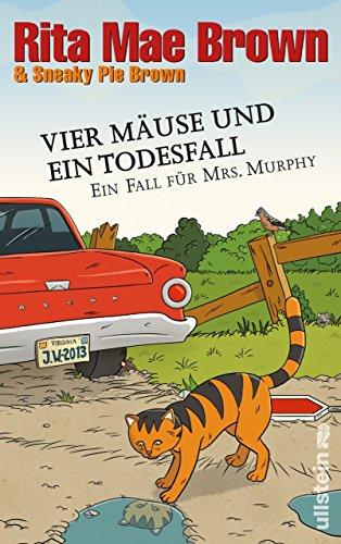 Vier Mäuse und ein Todesfall: Ein Fall für Mrs. Murphy (Ein Mrs.-Murphy-Krimi 20)