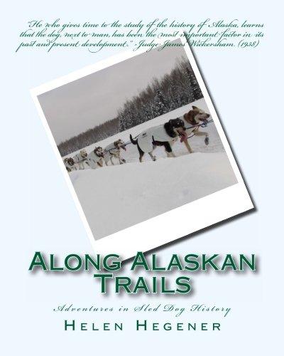 Along Alaskan Trails: Adventures in Sled Dog History -