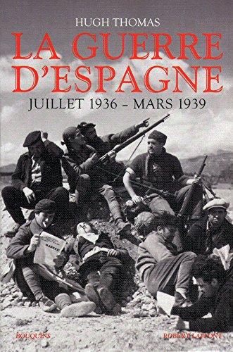 La guerre d'Espagne : Juillet 1936 - mars 1939