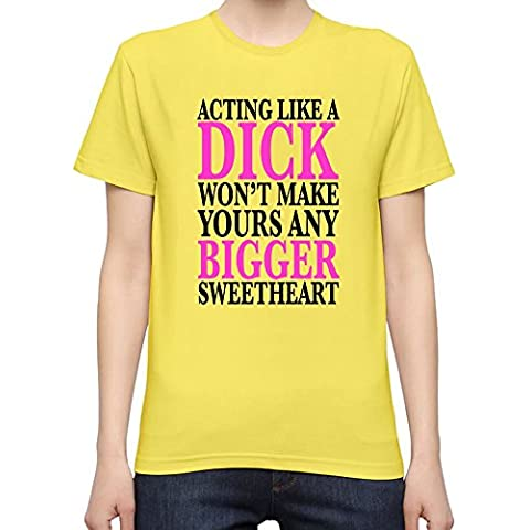 Acting Like A Dick Slogan T-Shirt per Donne