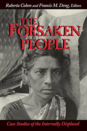 The Forsaken People: Case Studies of the Internally Displaced