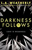 Broken 2 : Darkness Follows : Love is  Weakness...