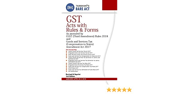 Buy GST Acts with Rules & Forms As Amended by CGST (Third
