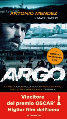 Argo: Come la CIA e Hollywood hanno salvato sei ostaggi americani a Teheran (Ingrandimenti)